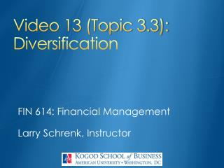 Video 13 (Topic 3.3): Diversification