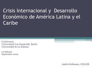Crisis Internacional y  Desarrollo Econ�mico de Am�rica Latina y el Caribe