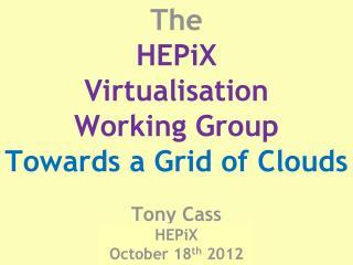 HEPiX October 18 th 2012