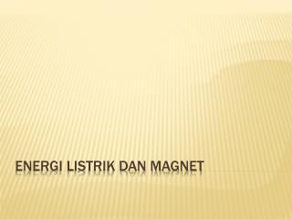Energi Listrik dan Magnet