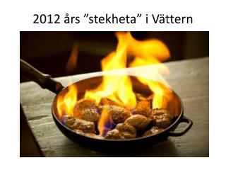 """2012 års """"stekheta"""" i Vättern"""