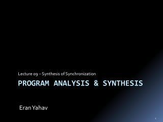 Program analysis & Synthesis
