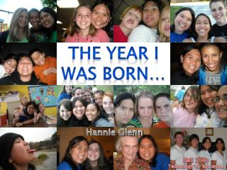The Year I Was Born…