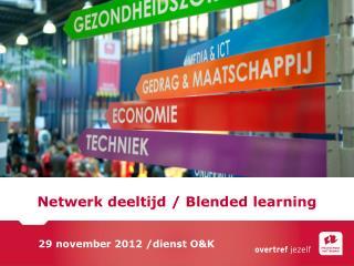 Netwerk deeltijd /  Blended learning