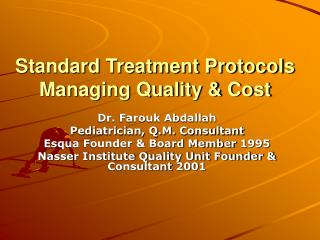 Standard Treatment Protocols Managing Quality  Cost