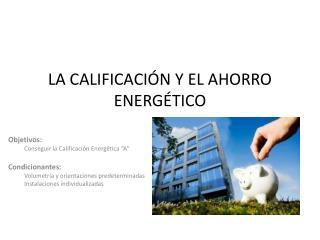 LA CALIFICACIÓN Y EL AHORRO ENERGÉTICO