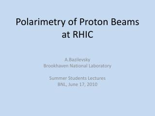 Polarimetry  of Proton Beams at RHIC