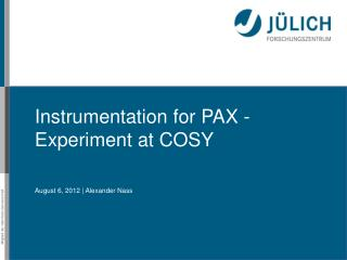 Instrumentation  for  PAX - Experiment  at  COSY