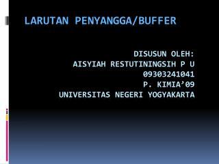 Disusun oleh : aisyiah restutiningsih  p u 09303241041 p. kimia'09 universitas negeri yogyakarta