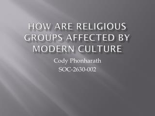 How are religious groups affected by modern culture