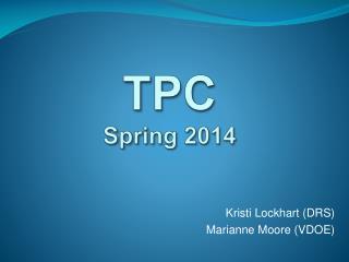 TPC  Spring 2014