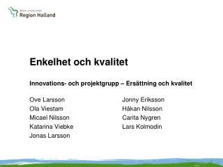 Enkelhet och kvalitet Innovations- och projektgrupp � Ers�ttning och kvalitet