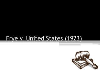 Frye v. United States (1923)