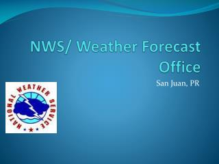 NWS/  Weather Forecast  Office
