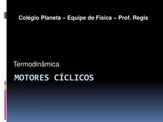 Motores Cíclicos