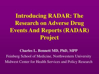 Introducing RADAR: The Research on Adverse Drug Events And Reports RADAR Project