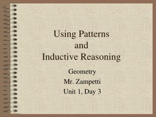 Using Patterns  and  Inductive Reasoning