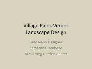 Village Palos Verdes Landscape Design