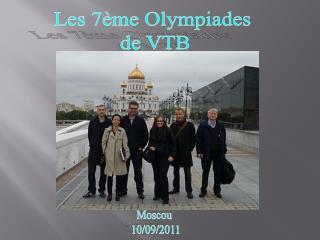 Les 7ème Olympiades  de VTB