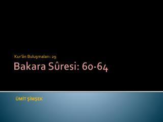 Bakara Sûresi: 60-64