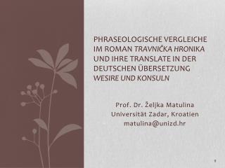 Prof .  Dr . Željka  Matulina  Universität Zadar, Kroatien matulina@unizd.hr