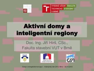 Aktivní domy a inteligentní regiony