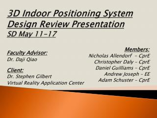 3D Indoor Positioning System Design Review Presentation SD May 11-17