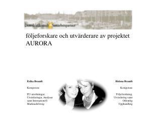 följeforskare och utvärderare av projektet  AURORA