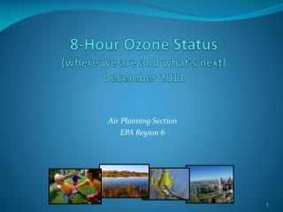 8-Hour Ozone Status (where we are and what's next ) December 2011
