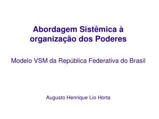 Abordagem Sistêmica à organização dos  Poderes Modelo VSM da República Federativa do Brasil