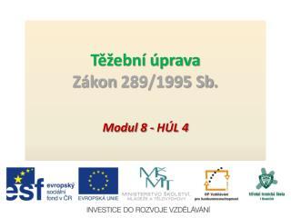 T?�ebn� �prava Z�kon  289/1995 Sb .