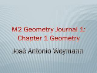 M2 Geometry Journal 1: Chapter 1 Geometry