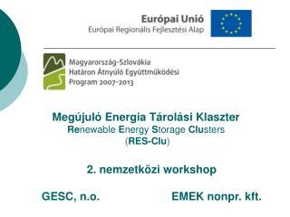 Megújuló Energia Tárolási Klaszter  Re newable  E nergy  S torage  Clu sters  ( RES-Clu )