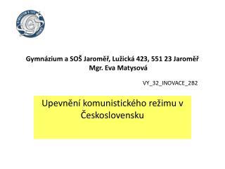 Gymnázium a SOŠ Jaroměř, Lužická 423, 551 23 Jaroměř        Mgr. Eva Matysová VY_32_INOVACE_2B2