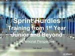 Sprint Hurdles Training from 1st Year Junior and Beyond