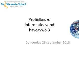Profielkeuze i nformatieavond havo / vwo  3