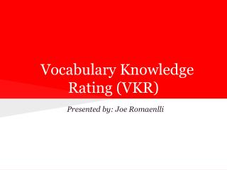 Vocabulary Knowledge  Rating  (VKR)