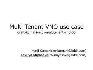 Multi Tenant VNO  use case draft-kumaki-actn-multitenant-vno-00