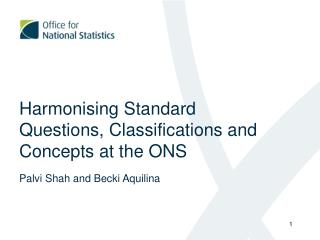 Harmonising Standard Questions, Classifications and Concepts at the ONS