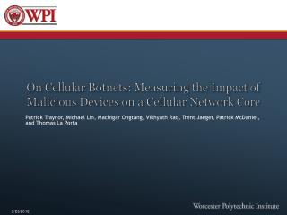 On Cellular  Botnets : Measuring the Impact of Malicious Devices on a Cellular Network Core