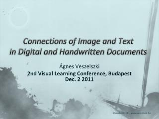 Connections of Image and Text  in Digital and Handwritten Documents