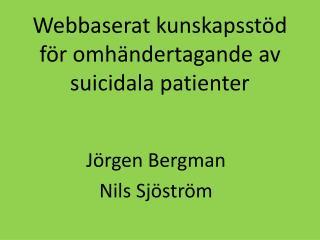 Webbaserat kunskapsstöd för omhändertagande av suicidala patienter