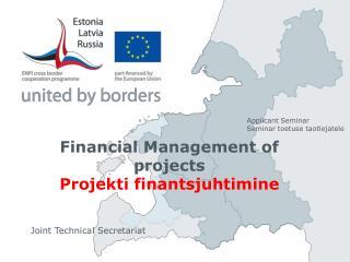 Financial Management of projects Projekti  finantsjuhtimine