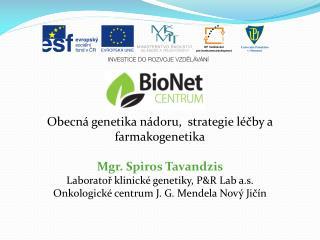 Obecná genetika nádoru,  strategie léčby a  farmakogenetika Mgr.  Spiros Tavandzis