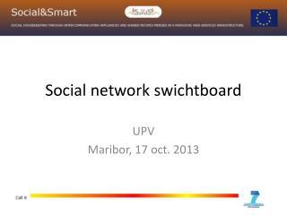 Social network  swichtboard