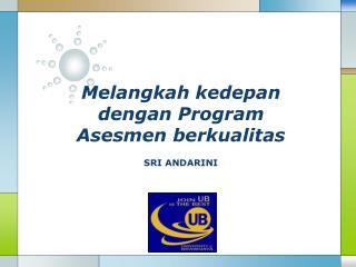 Melangkah kedepan dengan  Program  Asesmen berkualitas