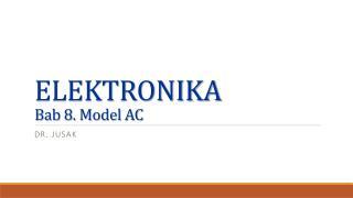 ELEKTRONIKA Bab 8. Model AC