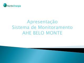 Apresentação  Sistema de Monitoramento AHE BELO MONTE