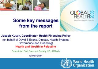 Some key messages from the report Joseph Kutzin, Coordinator, Health Financing Policy
