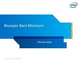 Bluespec  Bare Minimum